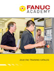 2018 FANUC CNC Training Catalog