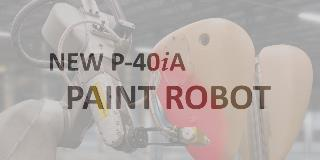 FANUC America Introduces New P-40iA Paint Robot