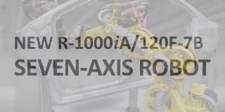 FANUC America Announces Release of New R-1000iA/120F-7B Seven-Axis Robot